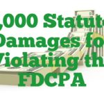 Hey Debt Collector, Play By the Rules or Pay Me $1,000.00! Unfair Debt Collection Practices.