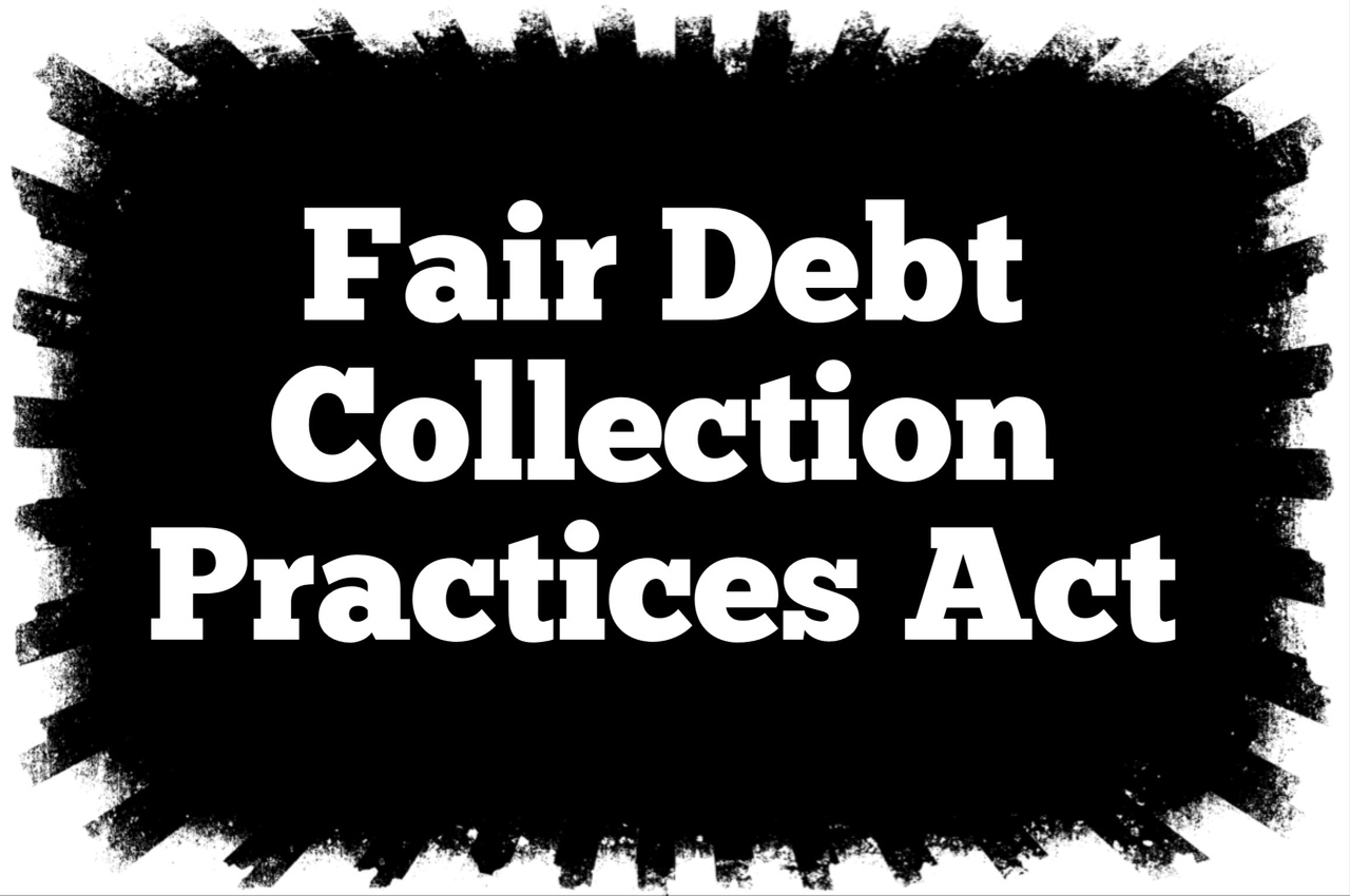 The Fair Debt Collection Practices Act Fdcpa The Law