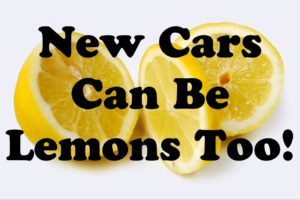 New Cars Can Be Lemons Too!
