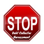 How Do You Stop Debt Collector Harassment?