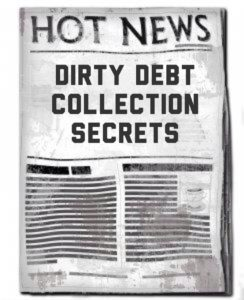 Dirty Debt Collection Secrets