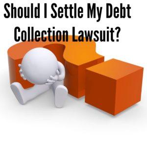 Should I Settle my Debt Collection Lawsuit?