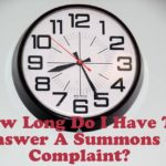 How Long Do I Have To Answer A Summons & Complaint?