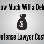 How Much Will a Debt Defense Lawyer Cost?