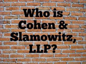 Who is Cohen & Slamowitz, LLP?