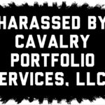 Harassed by Collection Agency Cavalry Portfolio Services, LLC in New York or New Jersey?