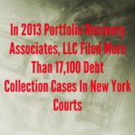 How Many New York Debt Collection Cases Did Portfolio Recovery Associates, LLC File in 2013?