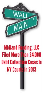 Midland Funding, LLC Filed More Than 24,000 Debt Collection Cases In New York Courts