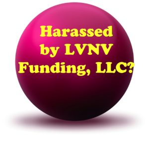 Harassed by LVNV Funding?