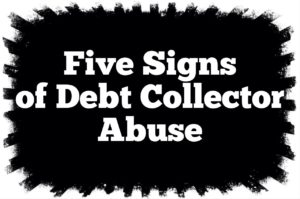 5 Signs of Debt Collector Abuse