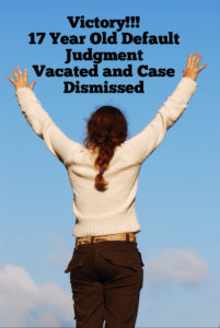 Victory 17 Year Old Judgment Vacated and Dismissed