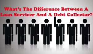What's The Difference Between A Loan Servicer And A Debt Collector