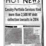 Debt Buyer Cavalry Portfolio Services Filed 2,516 New York Debt Collection Cases In 2014