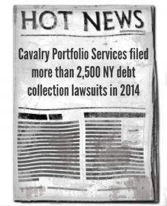 Cavalry Portfolio Services Filed 2,516 NY Debt Collection Cases In 2014