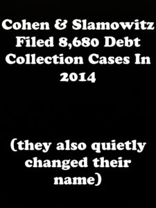 NY Debt Collection Law-Firm Cohen & Slamowitz Filed 8,680 Collection Cases In 2014
