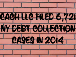 https://nahoumlaw.com/wp-content/uploads/2015/01/How-Many-Debt-Collection-Cases-Did-CACH-File-in-2014.jpg