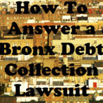 How To Answer a Summons and Complaint in a Bronx Debt Collection Lawsuit