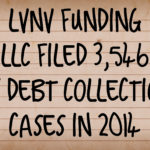 Debt Buyer LVNV Funding LLC Filed 3,546 New York Debt Collection Cases In 2014