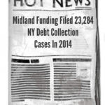 Debt Buyer Midland Funding Filed 23,284 New York Debt Collection Cases In 2014