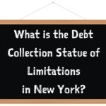 What is the Debt Collection Statute of Limitations in New York?