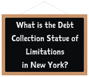 NY Debt Collection Statute of Limitations