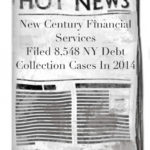 New Century Financial Services Filed 8,548 NY Debt Collection Cases In 2014