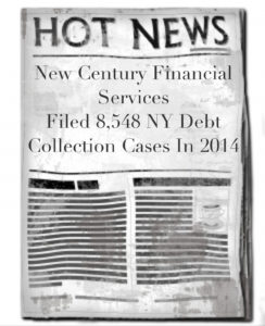 New Century Financial Services, Inc. Filed 8,548 NY Debt Collection Cases In 2014