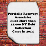 Portfolio Recovery Associates Filed 22,044 NY Debt Collection Cases In 2014