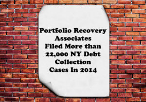 Debt Buyer Portfolio Recovery Associates, LLC Filed 22,044 New York Debt Collection Cases In 2014