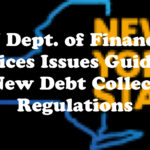 NY Dept. of Financial Services Issues Guidance on New Debt Collection Regulations