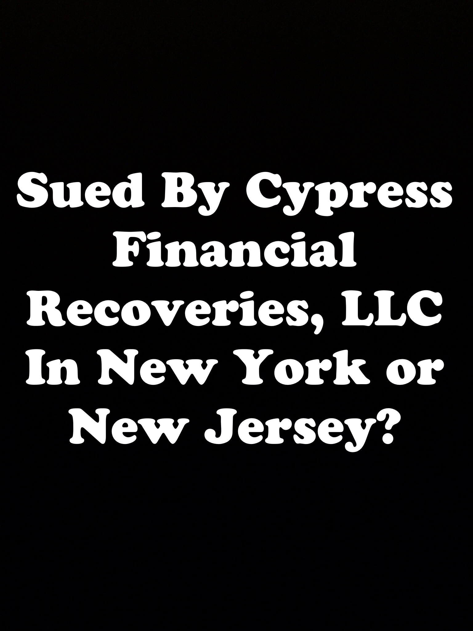 sued by cypress financial recoveries llc in new york or new jersey