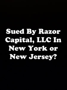 Sued By Razor Capital, LLC In New York or New Jersey?