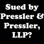 Sued By Pressler and Pressler in NY or NJ?