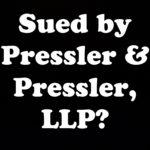 Sued By Pressler and Pressler in NY or NJ?