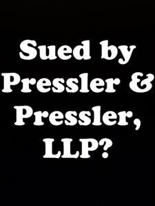 Sued by Pressler and Pressler?