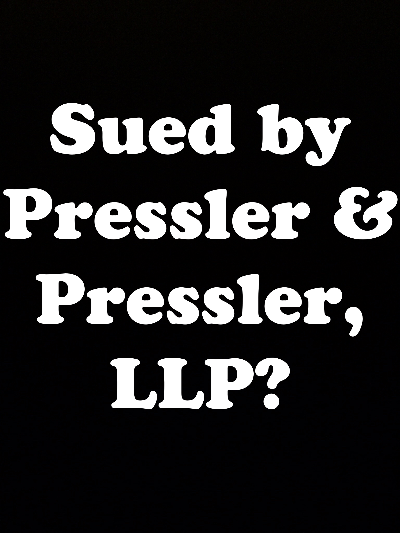 Sued By Pressler and Pressler in NY or NJ? - The Law Offices