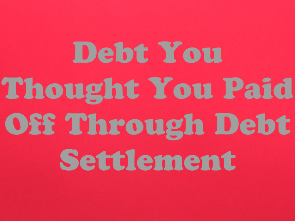 Debt You Thought You Paid Off Through Debt Settlement - The Law Offices of Robert J NahoumThe ...