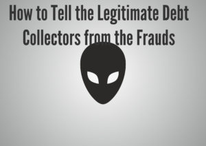 How to Tell the Legitimate Debt Collectors from the Frauds