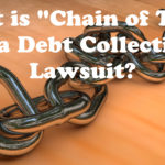 "What is ""Chain of Title"" in a Debt Buyer Debt Collection Case?"