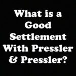 What is a Good Settlement with Pressler & Pressler?