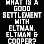 What is a Good Settlement with Eltman, Eltman & Cooper?