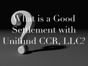 What is a Good Settlement with Unifund CCR, LLC