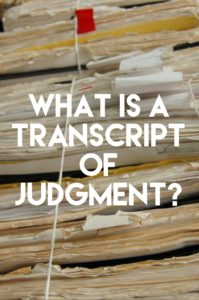 What is a Transcript of Judgment?