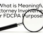 What is Meaningful Attorney Involvement for FDCPA Purposes?