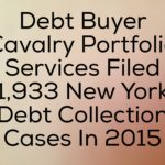 Debt Buyer Cavalry Portfolio Services Filed 1,933 New York Debt Collection Cases In 2015