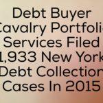 Debt Buyer Cavalry Portfolio Services Filed 1,933 New York Debt Collection Cases In 2015