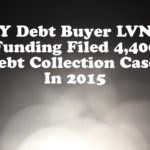 Debt Buyer LVNV Funding LLC Filed 4,464 New York Debt Collection Cases In 2015