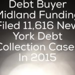 Debt Buyer Midland Funding Filed 11,616 New York Debt Collection Cases In 2015