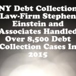 NY Debt Collection Law-Firm Stephen Einstein and Associates Handled Over 8,500 Debt Collection Cases In 2015