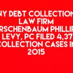 NY Debt Collection Law Firm Kirschenbaum Phillips & Levy, PC Filed 4,377 Collection Cases In 2015